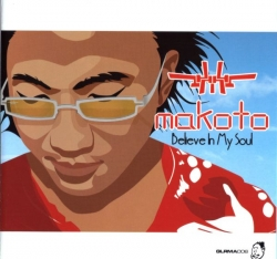Makoto - Believe In My Soul