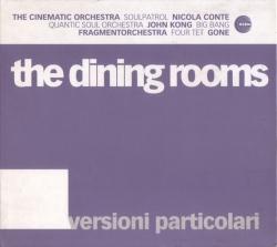 The Dining Rooms - Versioni Particolari