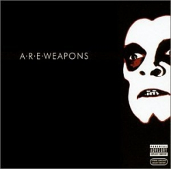 A.R.E. Weapons - A.R.E. Weapons
