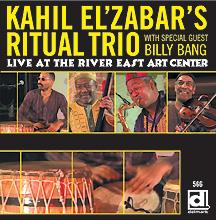 Kahil El'Zabar's Ritual Trio - Live At The River East Arts Center