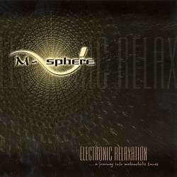 M-Sphere - Electronic Relaxation - ...A Journey Into Melancholic Tunes