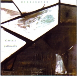 Alastair Galbraith - Mirrorwork