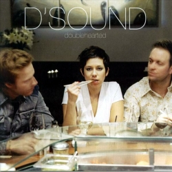 D'Sound - Doublehearted
