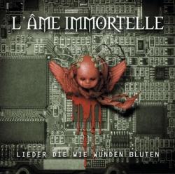L'Ame Immortelle - Lieder die wie Wunden bluten