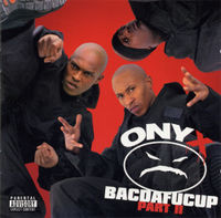 ONYX - Bacdafucup Part II