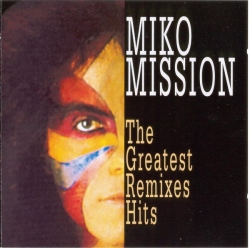 Miko Mission - The Greatest Remixes Hits