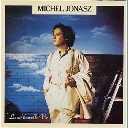Michel Jonasz - La Nouvelle Vie