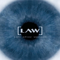 Law - Life After Weekend