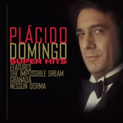 Placido Domingo - Plácido Domingo Super Hits