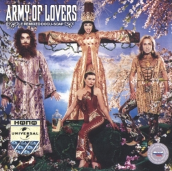 Army Of Lovers - Le Remixed Docu-Soap