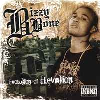 Bizzy Bone - Evolution Of Elevation