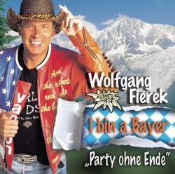 Wolfgang Fierek - I bin a Bayer - Party ohne Ende