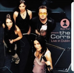 The Corrs - VH1 Presents The Corrs - Live In Dublin