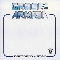 Groove Armada - Northern Star