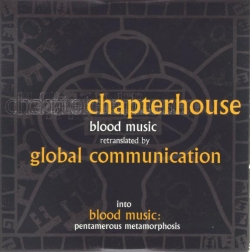 Global Communication - Blood Music: Pentamerous Metamorphosis