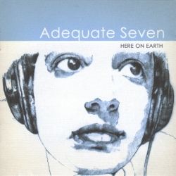 Adequate Seven - Here On Earth