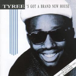 Tyree Cooper - Tyree's Got A Brand New House