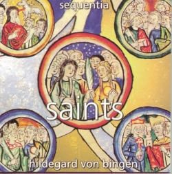 Sequentia - Hildegard von Bingen: Saints