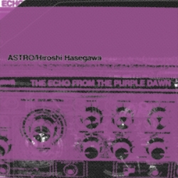 Astro - The Echo From The Purple Dawn