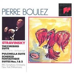 Pierre Boulez - The Firebird Suite / Pulcinella Suite / Scherzo Fantastique / Suites Nos. 1 & 2