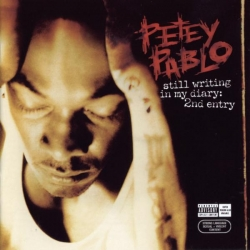 Petey Pablo - Still Writing In My Diary: 2nd Entry