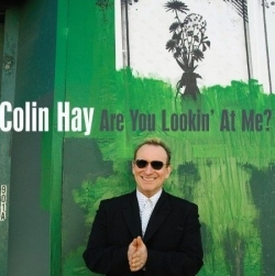 Colin Hay - Are You Lookin' At Me?