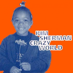 Bim Sherman - Crazy World