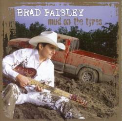 Brad Paisley - Mud On The Tyres