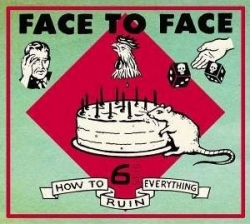 Face2Face - How To Ruin Everything