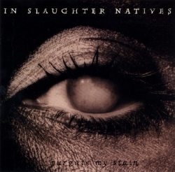 In Slaughter Natives - Purgate My Stain