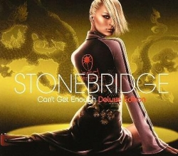 Stonebridge - Can't Get Enough (Deluxe Edition)