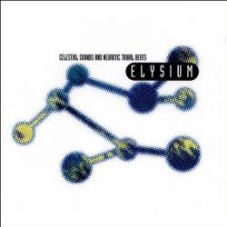 Elysium - Celestial Sounds And Neurotic Tribal Beats
