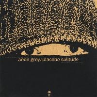 Aeon Grey - Placebo Solitude