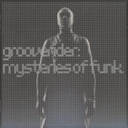 Grooverider - Mysteries Of Funk