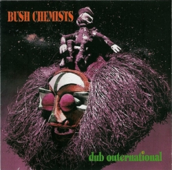 The Bush Chemists - Dub Outernational