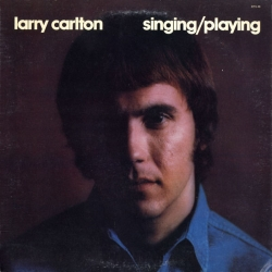 Larry Carlton - Singing / Playing