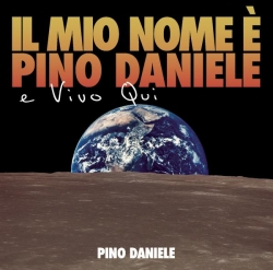 Pino Daniele - Il mio nome e' Pino Daniele e vivo qui