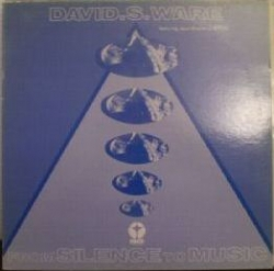 David S. Ware - From SIlence To Music