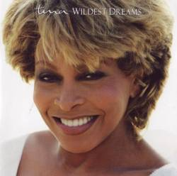 Tina Turner - Wildest Dreams