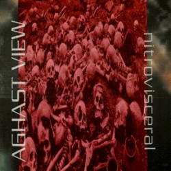 Aghast View - Nitrovisceral