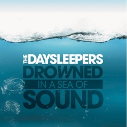 The Daysleepers - Drowned In A Sea Of Sound