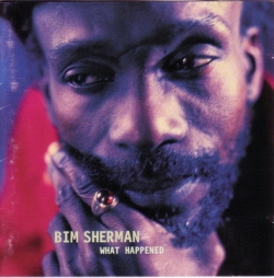 Bim Sherman - What Happened