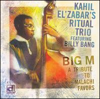 Kahil El'Zabar's Ritual Trio - Big M : A Tribute To Malachi Favors