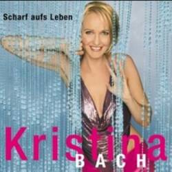 Kristina Bach - Scharf Aufs Leben