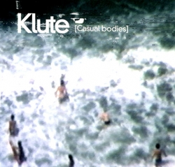 Klute - Casual Bodies