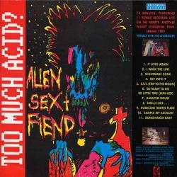 Alien Sex Fiend - Too Much Acid?