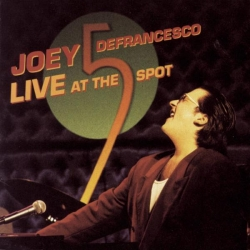 Joey DeFrancesco - Live At The 5 Spot
