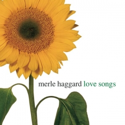 Merle Haggard - Love Songs