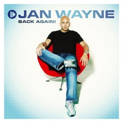 Jan Wayne - Back Again!