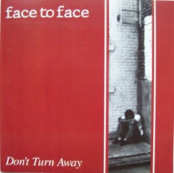 Face2Face - Don't Turn Away